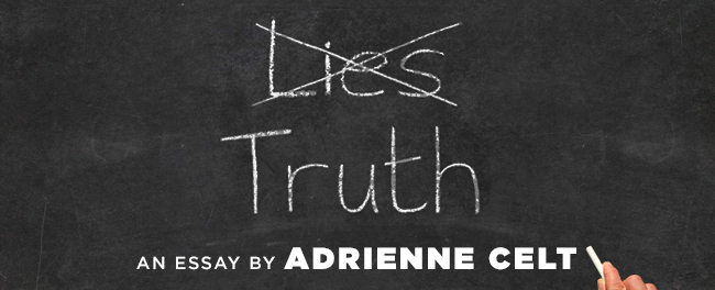 two truths and a lie what do fiction writers take from life bg banner essay by adrienne celt2