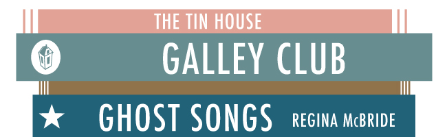 Tin House Galley Club Ghost Songs Tin House