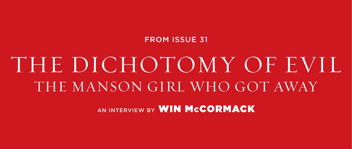The Dichotomy of Evil: The Manson Girl Who Got Away | Tin House
